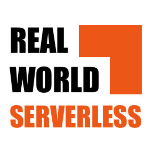 Real World Serverless with theburningmonk Podcast Artwork Image